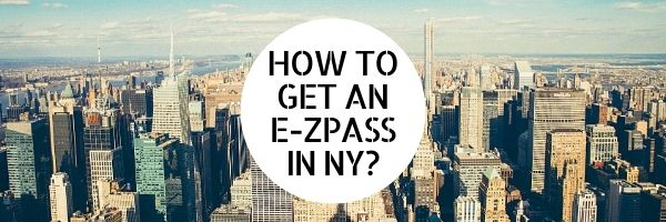How to Get an E-ZPass in NY