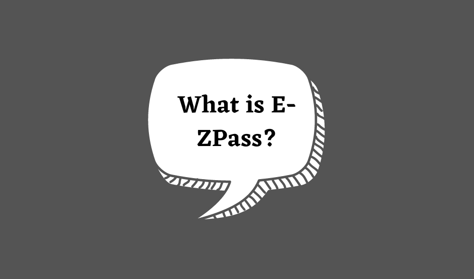 What is E-ZPass?