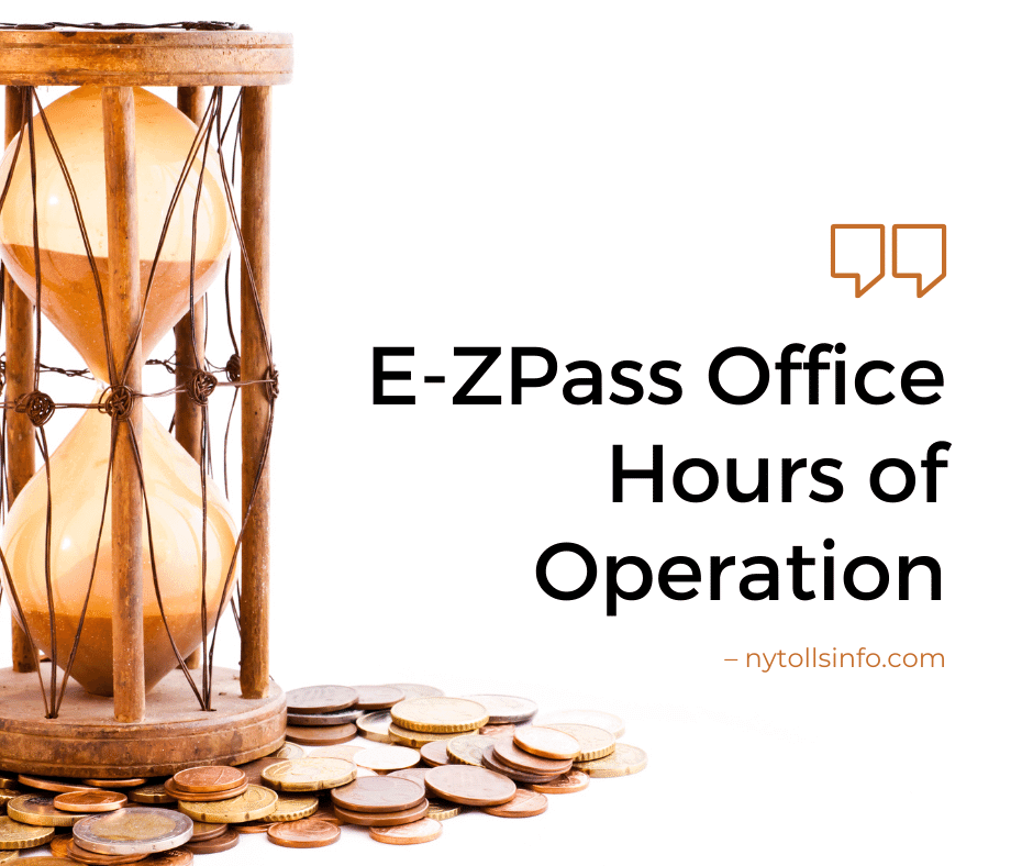 E-ZPass Office Hours of Operation